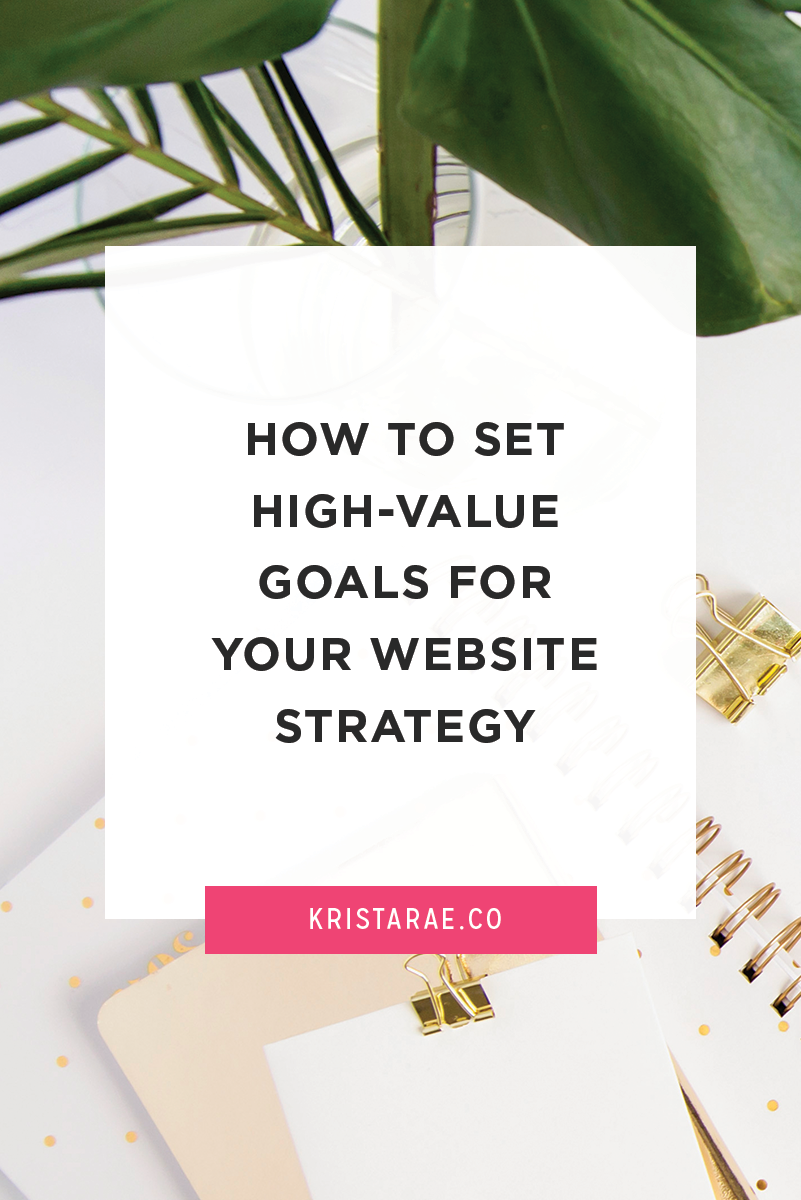 A solid strategy includes a main goal and at least three supporting goals. Here we're going to go over how to set high-value goals for your website strategy.