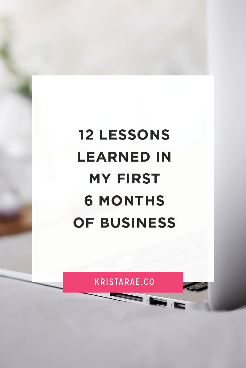 Check out these 12 lessons you can learn from Krista Rae's first 6 months of business