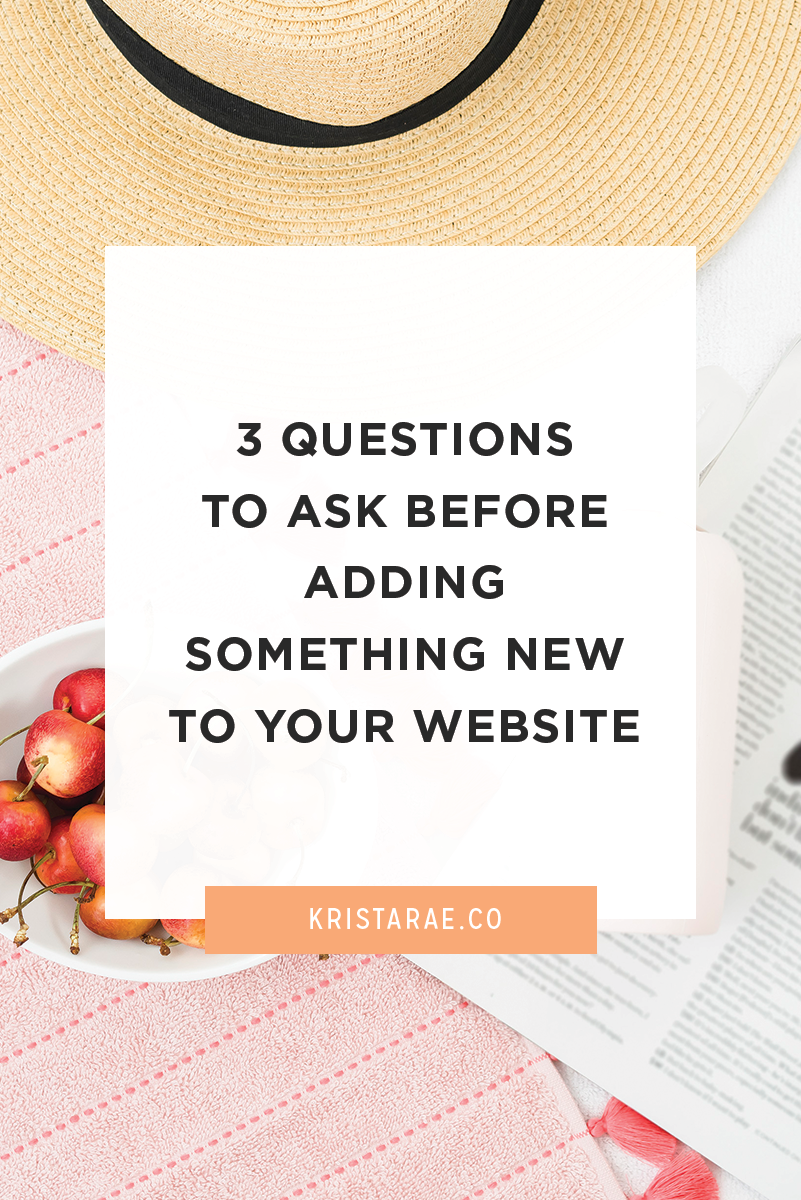 Adding new and shiny items to our websites can be super exciting. Let's go over 3 questions to ask before adding something new to your website.