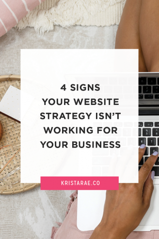 It can be hard to know whether you website is really doing the work for your business. If you're not sure, check out these 4 signs your website strategy isn't working for you!