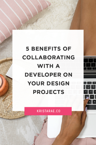 One of the biggest designer complaints is that they *hate* code. Here are 5 benefits of collaborating with a developer on your design projects!
