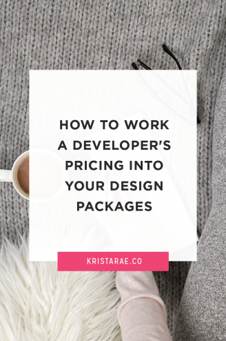 A big hesitation about working with developers on your custom design projects is the cost, but it's easy to work a developer's pricing into your design packages