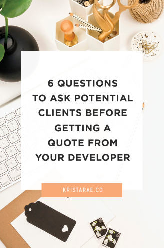 No one wants to have to email a client part-way through the project saying they under-quoted. So today we'll go over 6 questions to ask potential clients before getting a quote from your developer.