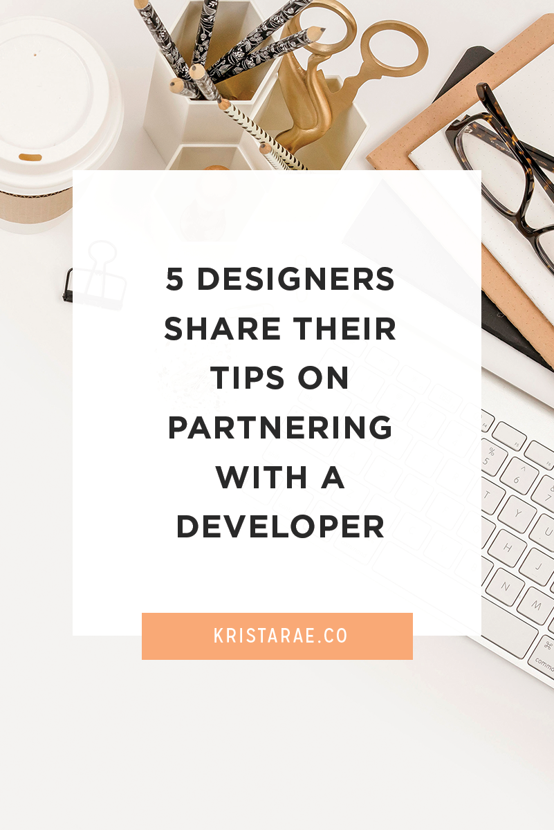 To give you an inside look of partnering with a developer, I've rounded up a few of my favorite designers who have experience with developer collaborations.