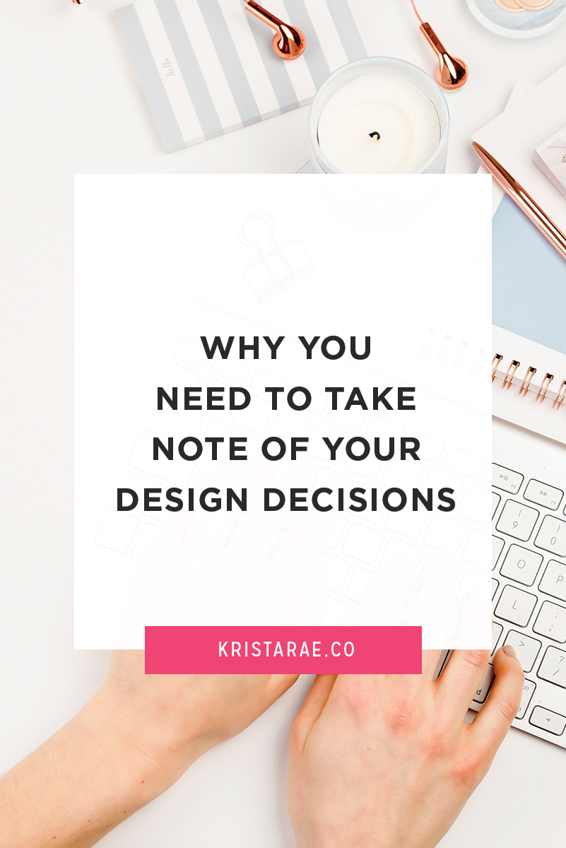 Why You Need To Take Note Of Your Design Decisions - Krista Rae