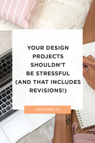 Your design projects shouldn't be stressful - and that includes revisions!