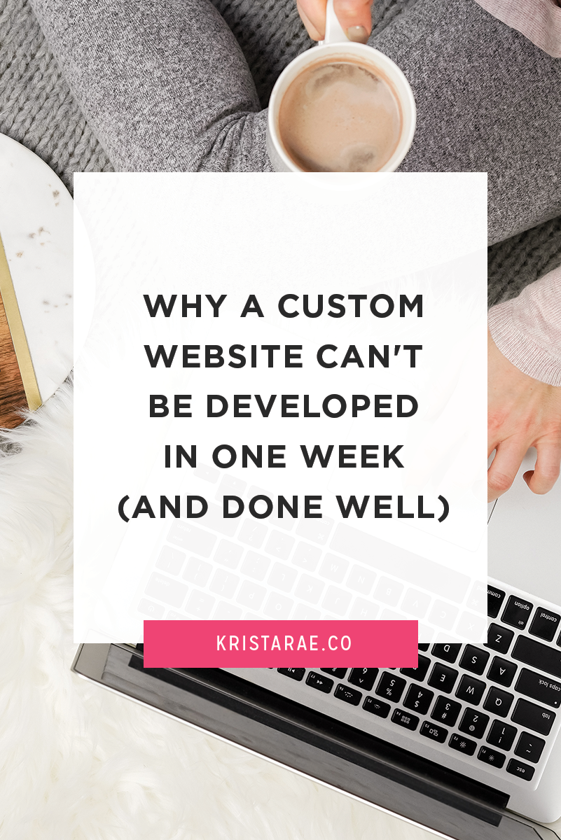 A custom website can't be developed in one week if you want it done well and want it to last your client for years to come.
