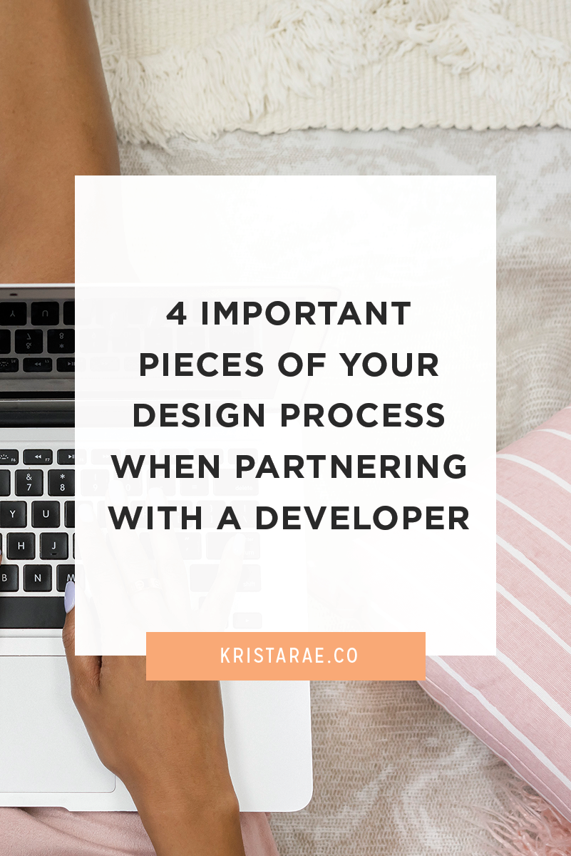 Having a solid design process makes collaborating with a developer a whole lot easier. It's the difference between a project going smoothly or ending up as a slight disaster. Today we'll go over 4 important pieces of your design process when partnering with a developer!