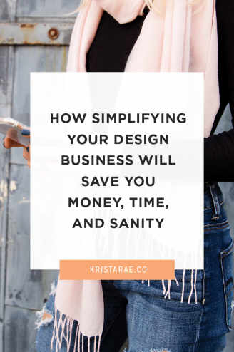 We all need to focus more on simplifying. Today we're going to go over how simplifying your design business will save you money, time, and sanity.
