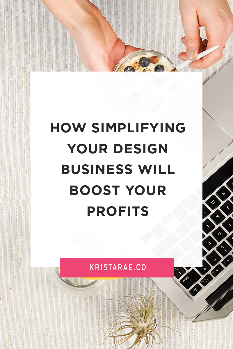 Something I hear all the time is that designers are out there working like crazy, putting in long hours, but aren't seeing the profits they want to see. Let's go over a few ways that simplifying your design business will boost your profits.