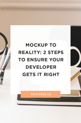 Today we'll go over the two steps you need to take to ensure the website your developer creates actually looks like your mockups.