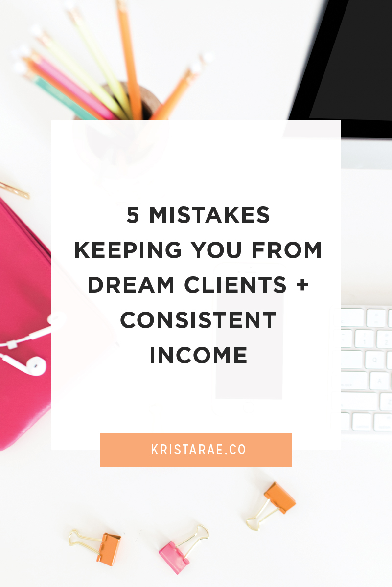 Check out the 5 mistakes keeping you from booking your dream design clients and making a consistent income