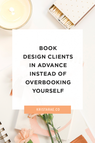 While having multiple clients may be wonderful for your business, you don't want to be overbooking yourself! Read ways to book clients in advance instead!